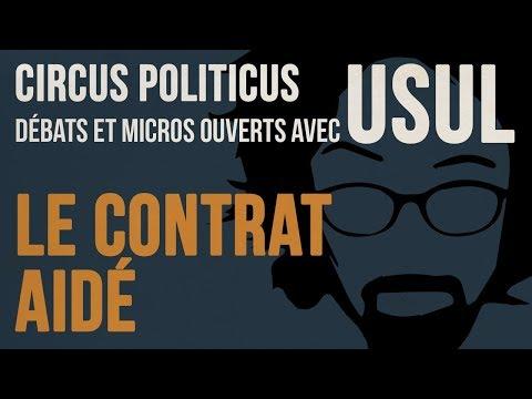 CIRCUS POLITICUS #1 -  Le contrat aidé