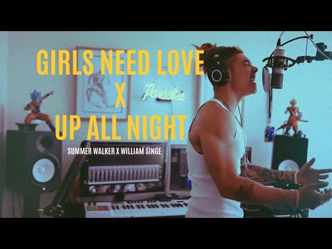 NewJack - Girls Need Love X Up All Night - (Summer Walker X William Singe Cover)