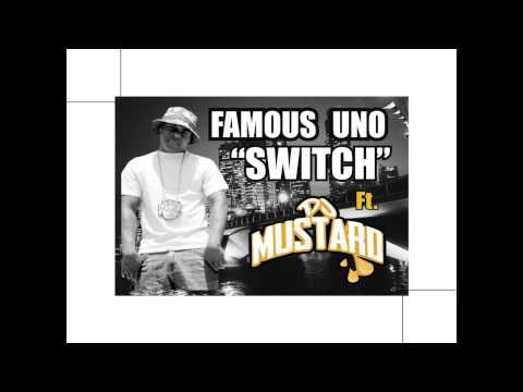 Famous Uno - Switch (Feat. DJ Mustard)