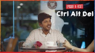 Ctrl Alt Del: Ep. 8 (Season Finale) - Reset - Web Series | #LaughterGames