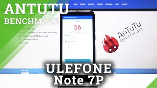 How to Perform AnTuTu Benchmark on Ulefone Note 7P - Efficiency Checkup
