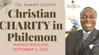 Welcome to HarvestWays.Org; 'Christian Charity in Philemon' | Ministering: Dr Sammy Joseph