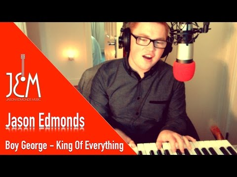 Boy George - King Of Everything (Jason Edmonds Cover)