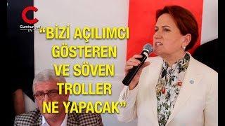 Meral Akşener Zeytinburnu'nda konuştu Bizi açılımcı gösteren ve söven troller ne yapacak