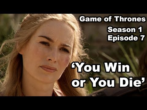Game of Thrones - You Win or You Die (Episode Revisited)