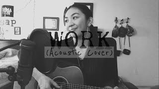 Work by Rihanna ft. Drake (Acoustic Cover by Sheryl Ann Padre)