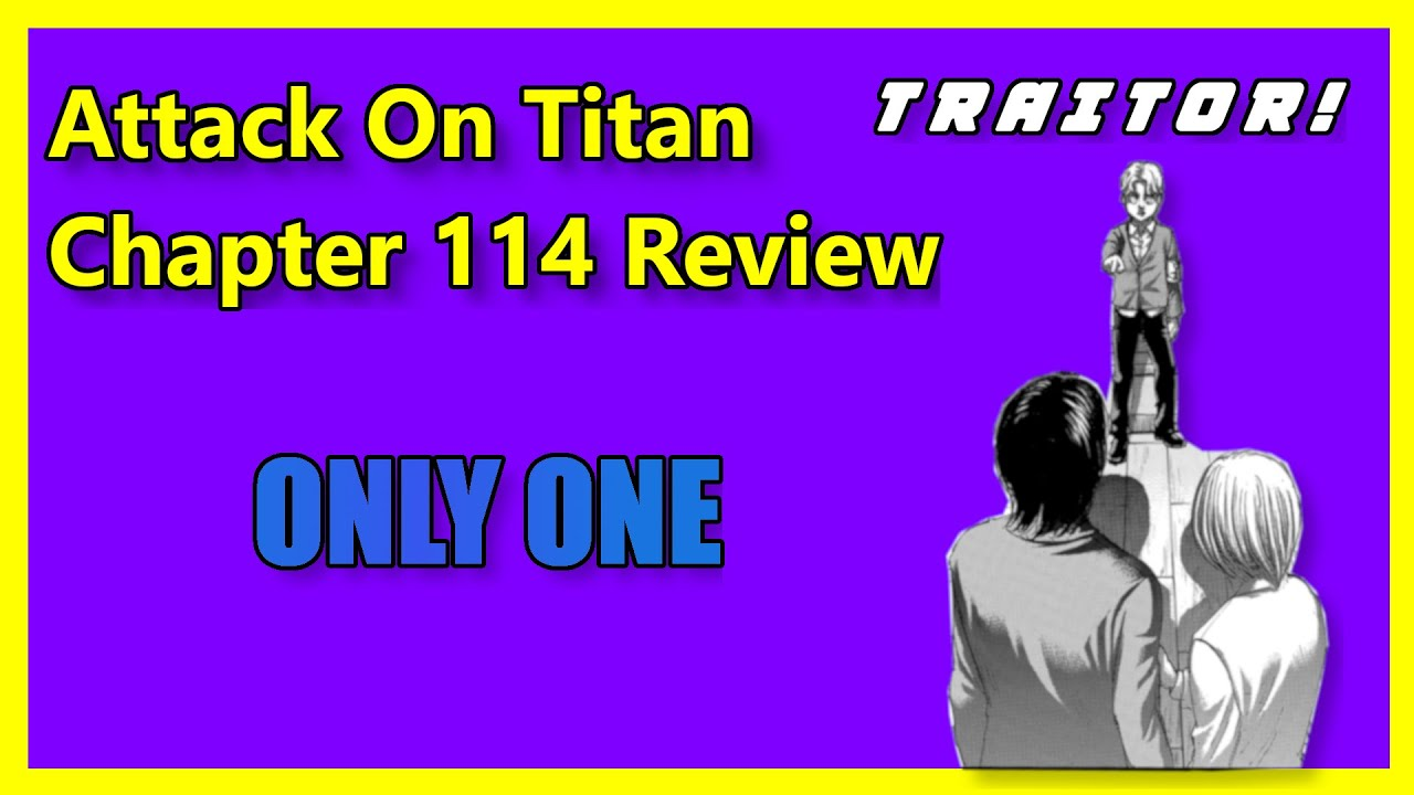 Attack On Titan Chapter 114 Review || 「OnlyOne」 - YouTube