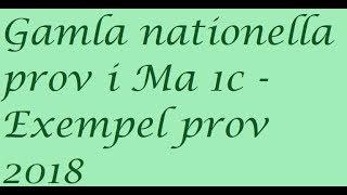 Gamla nationella prov i Ma 1c   Exempelprov 2018