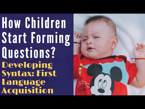 Children Developing Syntax | Children Forming Questions | First Language Acquisition