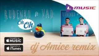 Скачать Rudenko Feat Vad Oh Oh Dj Amice Remix