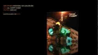 06. Ten Typ Mes - Happy Home - Kandydaci na szaleńców CD2
