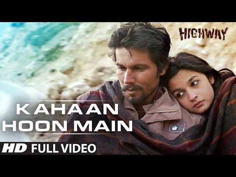 Kahaan Hoon Main Highway || Full Video Song (Official) || A.