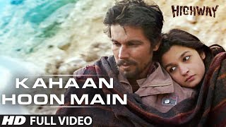 Repeat youtube video Kahaan Hoon Main Highway || Full Video Song (Official) || A.R Rahman | Alia Bhatt, Randeep Hooda