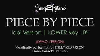 Piece by Piece (Lower Key Bb - Piano karaoke demo) Kelly Clarkson