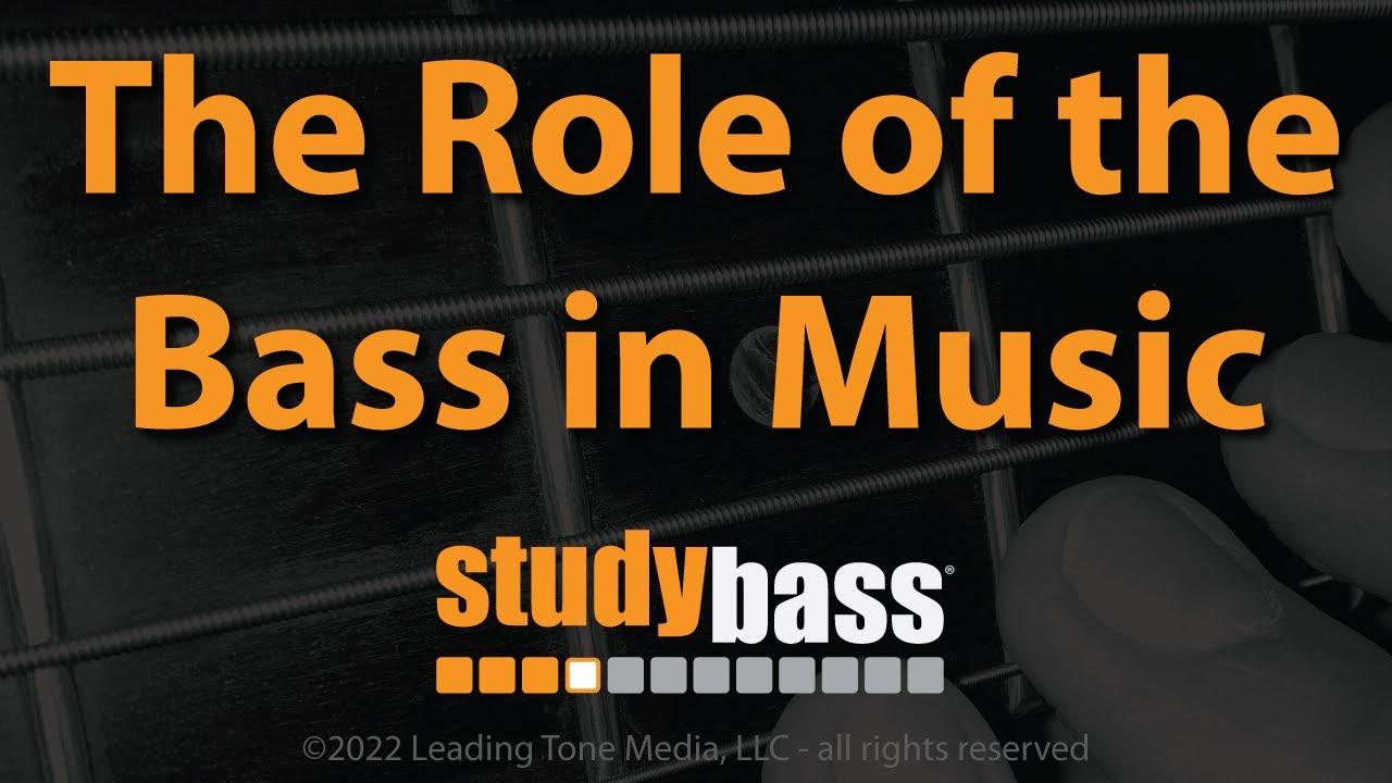 The Role of the Bass | Basics | StudyBass