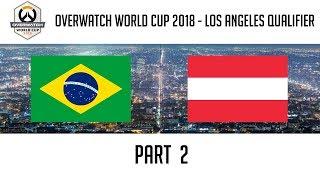 Brazil vs Austria (Part 2) | Overwatch World Cup 2018: Los Angeles Qualifier