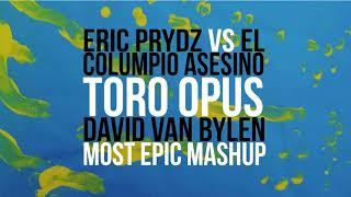 Eric Prydz Vs El Columpio Asesino - Toro Opus (David Van Bylen Most Epic Mashup)