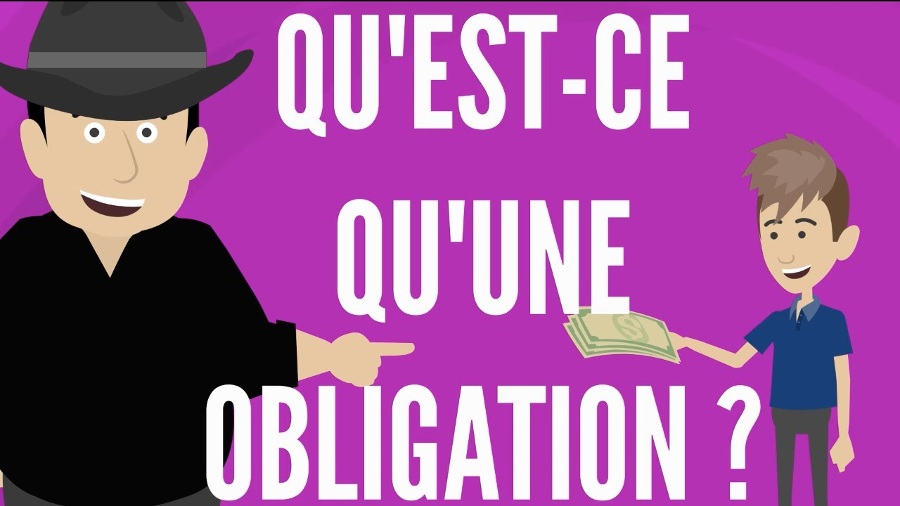 Qu'est ce qu'une OBLIGATION ?