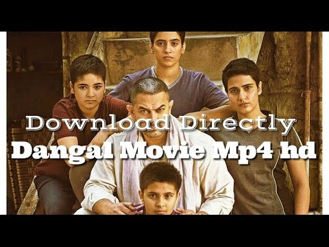 How to download Dangal movie Mp4 HD...