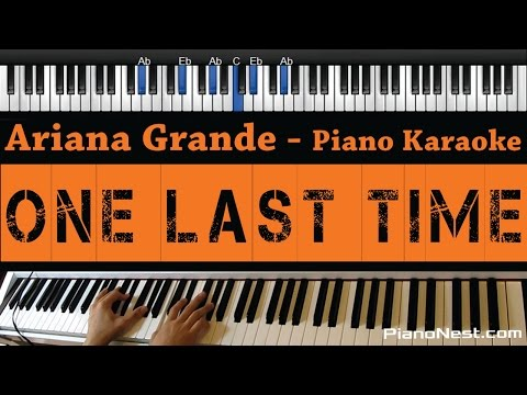 Ariana Grande - One Last Time - Piano Karaoke  Sing Along