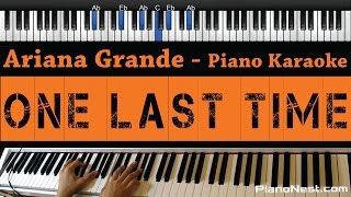 Ariana Grande - One Last Time - Piano Karaoke / Sing Along
