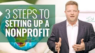 3 Steps To Setting Up a Nonprofit Organization (Starting and Running Nonprofit)