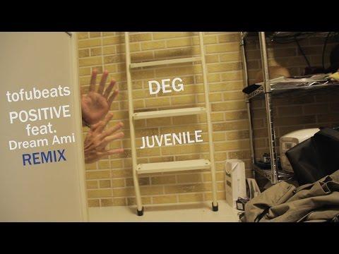 tofubeats / トーフビーツ - POSITIVE [Remix] feat.DEG,JUVENILE