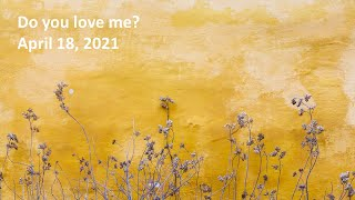 Do You Love Me? - Pastor Paul Lam - Rosewood Baptist Church - April 18, 2021