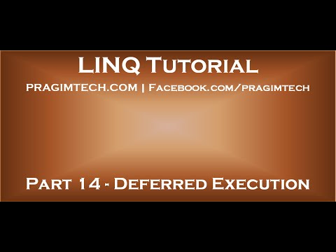 Part 14   LINQ query deferred execution