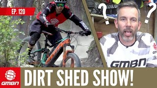 Are E-Bikes The Future Of Mountain Biking? | Dirt Shed Show Ep. 120