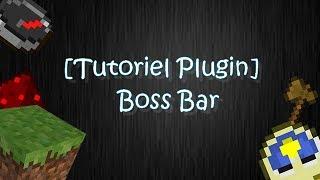 [Tutoriel] Boss Bar - Concept // Tutoriel
