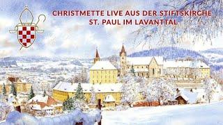 Christmette 24. Dezember 2020 live aus der Stiftskirche St. Paul im Lavanttal