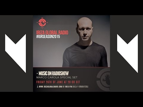 Marco Carola (Music On) @ Ibiza Global Radio (26-06-2015)