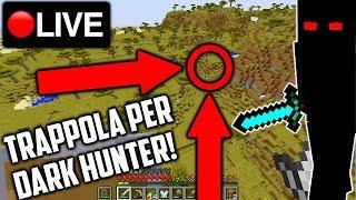 UNA TRAPPOLA PER DARK HUNTER !!! - 🔴 LIVE
