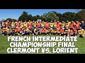 2015 French Intermediate Championship Final  Clermont Vs. Lorient (Full Match)