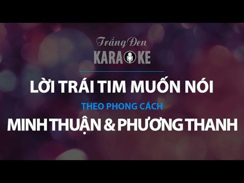 KARAOKE Lời Trái Tim Muốn Nói - Minh Thuận & Phương Thanh
