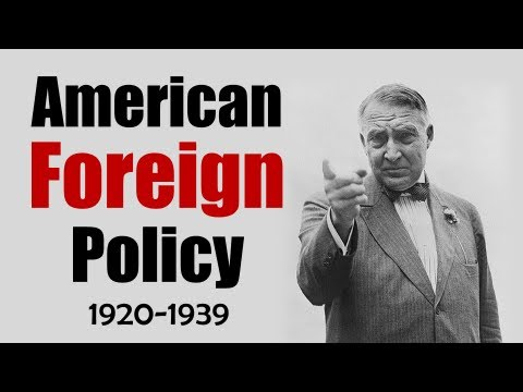 American Foreign Policy Between WWI and WWII (1920-1939)