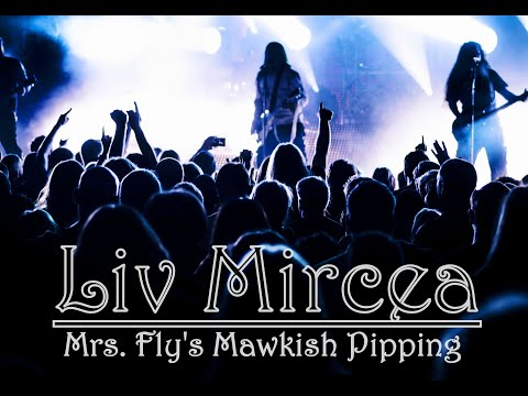 Liv Mircea - Mrs. Fly's Mawkish Pipping [Official Music Video]