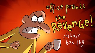 Office Pranks: The REVENGE | Cartoon Box 169 | by FRAME ORDER | Office prank cartoon