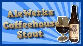 TMOH - Beer Review 1560#: AleWerks Coffeehouse Stout