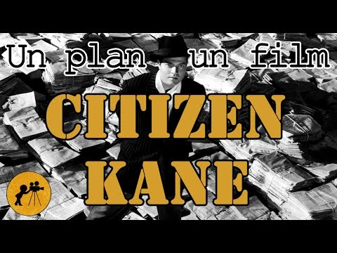 CITIZEN KANE : Un plan, un film (SPOILERS)