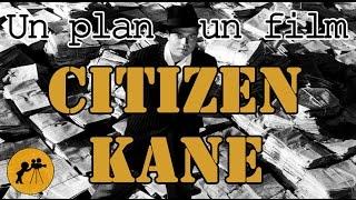CITIZEN KANE : Un plan, un film (SPOILERS)