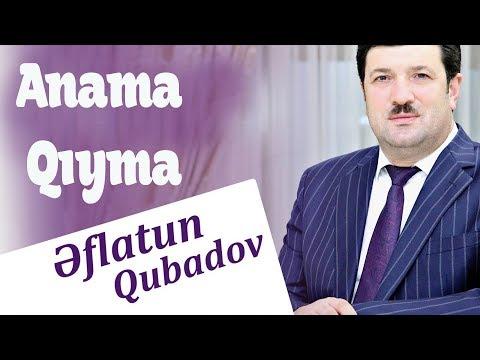 Eflatun Qubadov - Anama Qiyma (Audio)