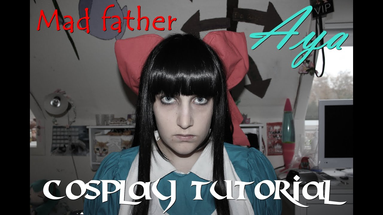 Mad father Aya makeup/cosplay tutorial! - YouTube