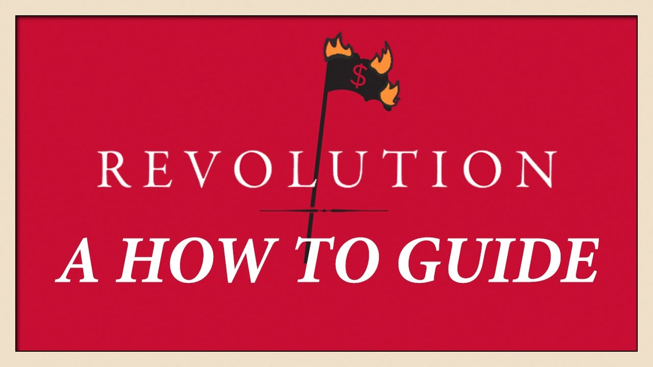 Revolution: A How-To Guide