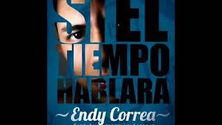 Si El Tiempo Hablara  - Endy Correa (REGGAETON ROMANTICO 201...