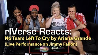 rIVerse Reacts: No Tears Left To Cry by Ariana Grande - Live Performance on Jimmy Fallon Reaction