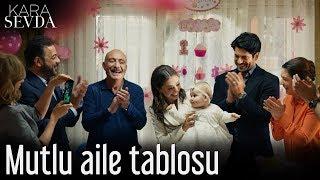 Kara Sevda - Mutlu Aile Tablosu