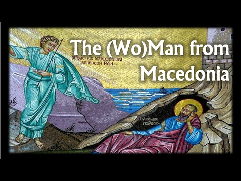 Acts 15-16: The (Wo)Man from Macedonia