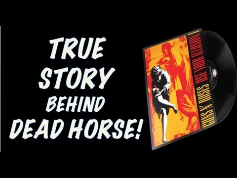 Guns N' Roses: The True Story Behind Dead Horse Use Your Illusion 1